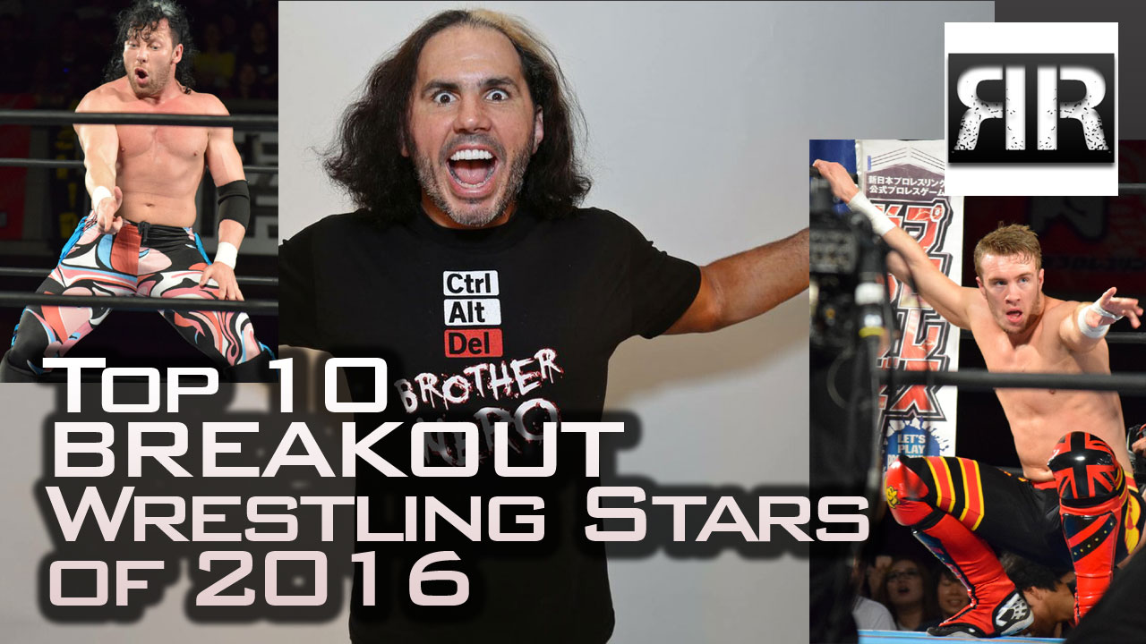 Top 10 Breakout Wrestling Stars of 2016
