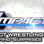 IMPACT Wrestling TV Taping Surprises