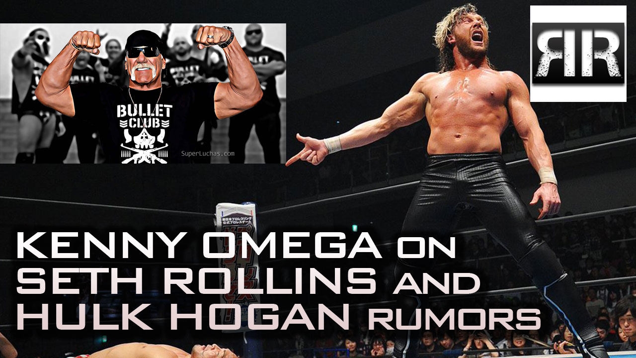 Kenny Omega on Seth Rollins and Hulk Hogan rumors