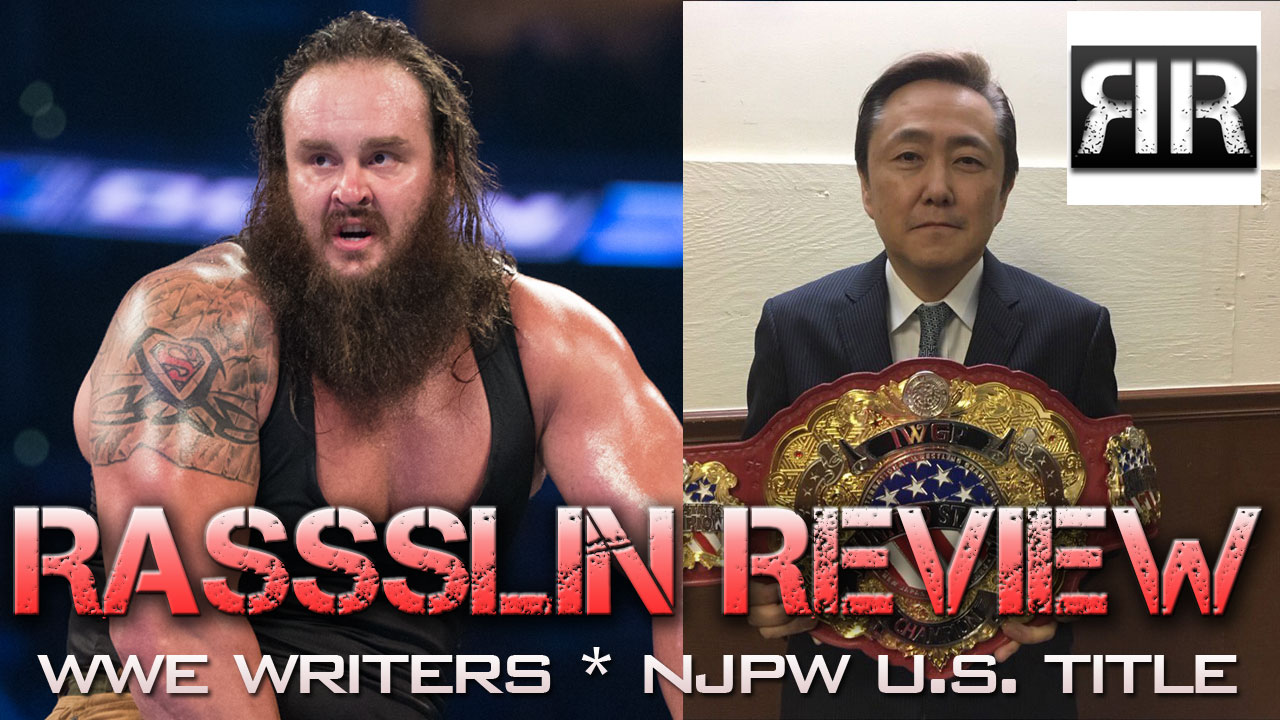 Rassslin Review 5/12/17