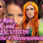 The Rise, Fall, and Evolution of the Four Horsewomen