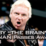 "Bobby ""The Brain"" Heenan Passes Away at 73"