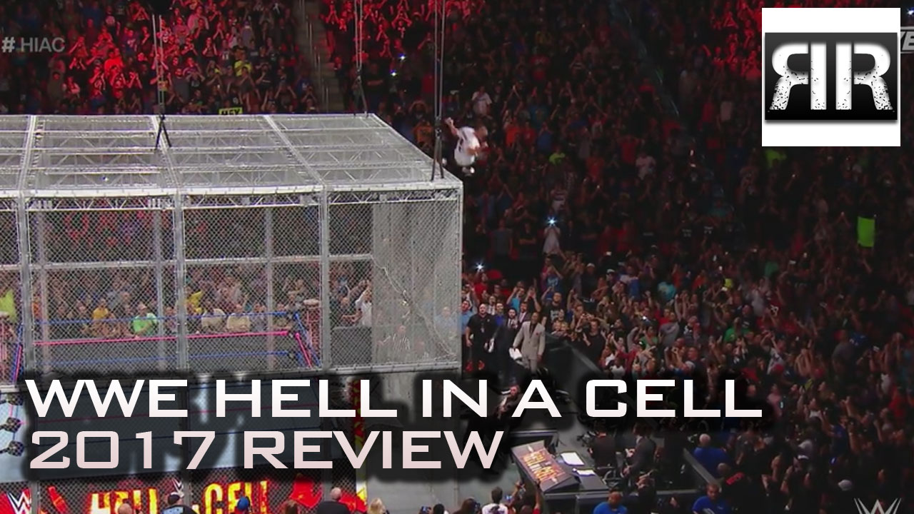 WWE Hell in a Cell 2017 Review