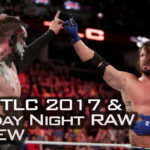 WWE TLC 2017 and Monday Night RAW Review