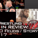 Top 10 Pro Wrestling Feuds of 2017