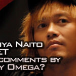 Tetsuya Naito Upset with comments by Kenny Omega?