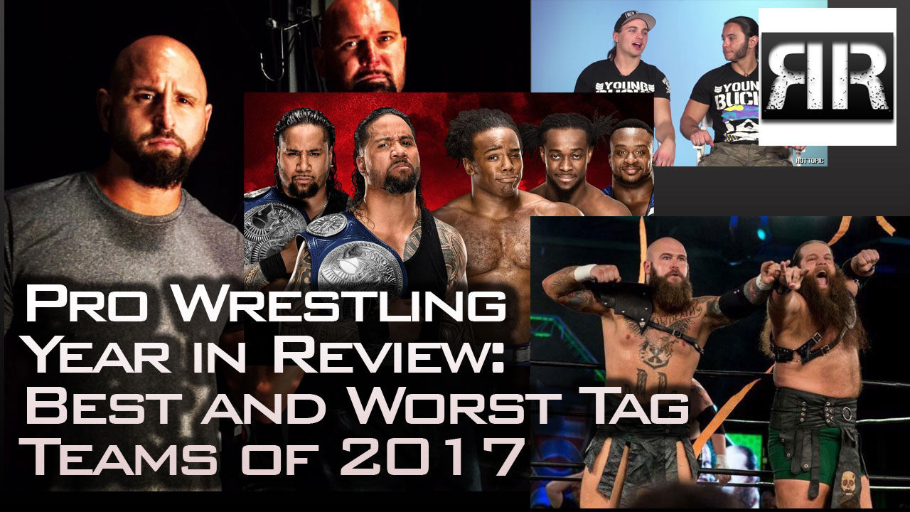 Best and Worst Tag Teams of 2017