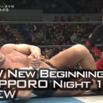 NJPW New Beginning in Sapporo Night 1 Review