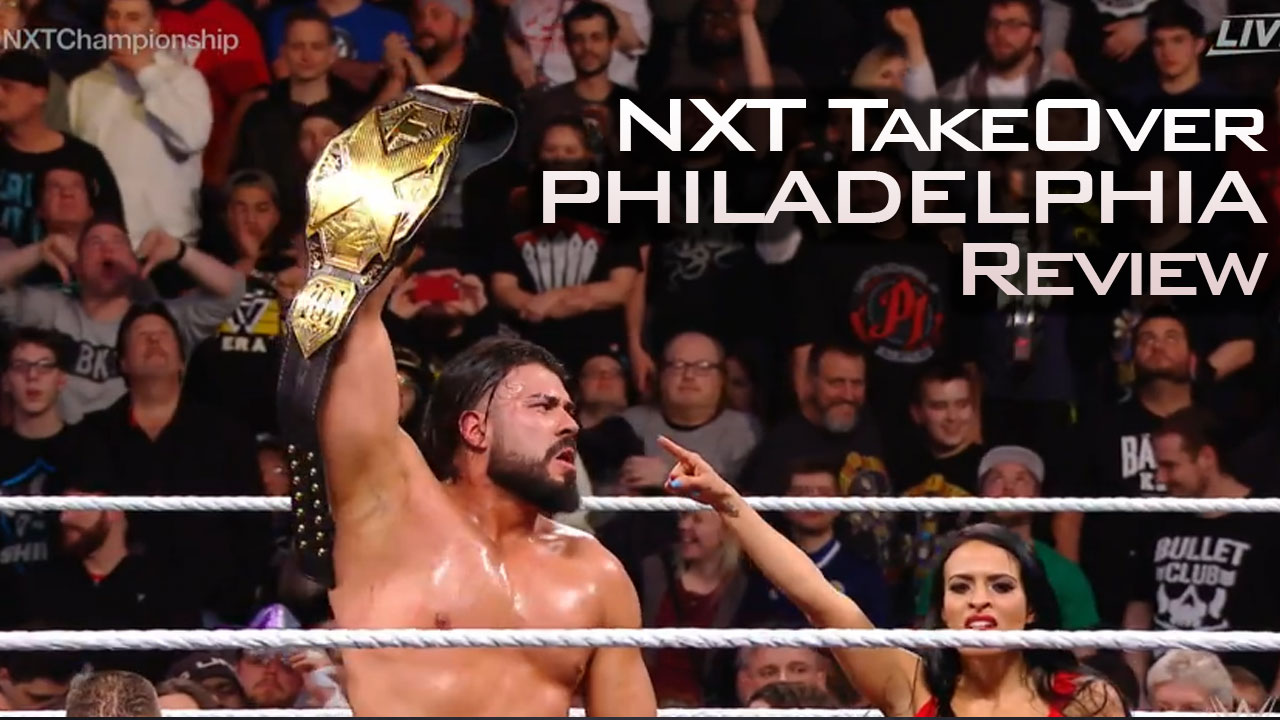 NXT TakeOver Philadelphia Review