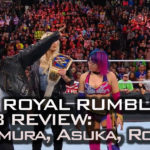 WWE Royal Rumble 2018 Review: Nakmaura, Asuka, Rousey