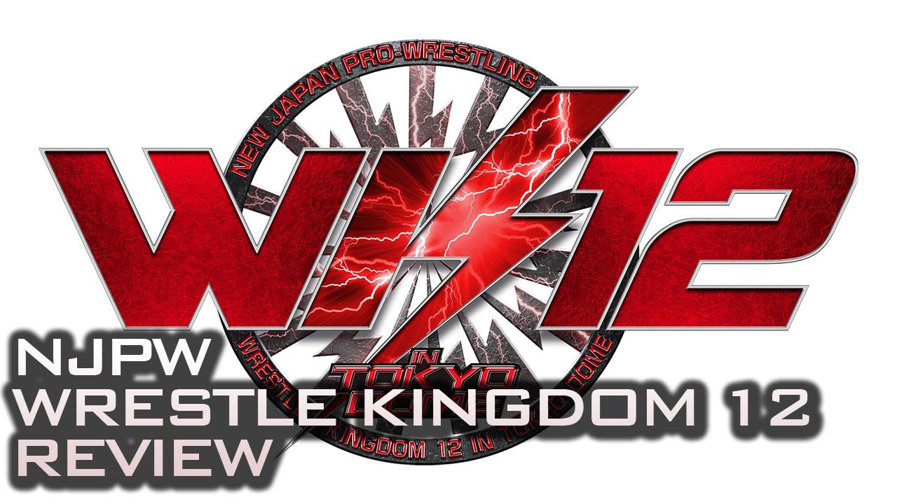 WrestleKingdom 12 Review