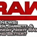 Is WWE Monday Night RAW Getting Better?