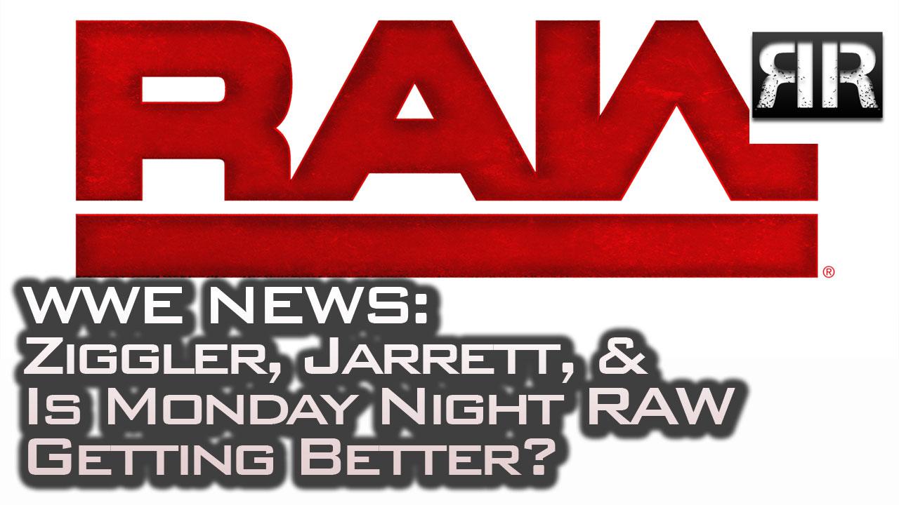 Is WWE Monday Night RAW Getting Better?
