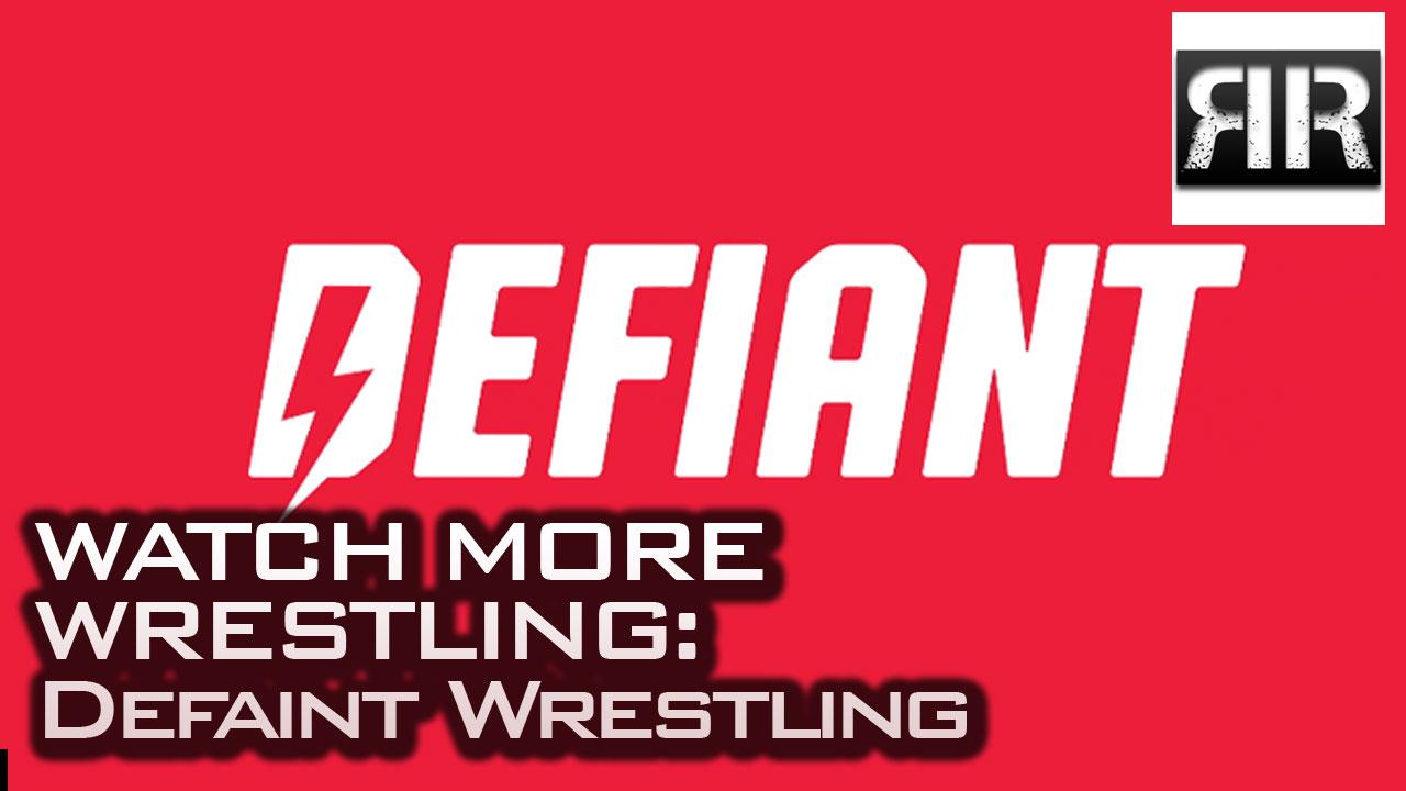 Watch More Wrestling: Defiant Wrestling
